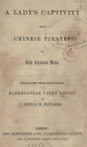 A lady's captivity among Chinese pirates in the Chinese seas by Amelia Edwards - 1858