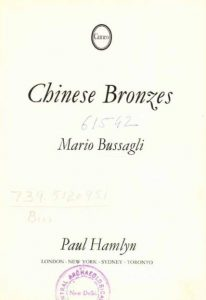 Chinese Bronzes by Mario Bussagli - 1969