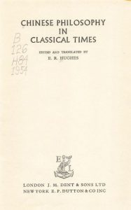 Chinese Philosophy In Classical Times by E.R. Hughes - 1954