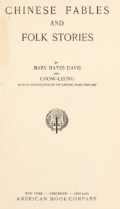 Chinese fables and folk stories by Mary Hayes Davis, Chow-Leung - 1908