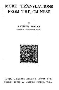 More Translations From The Chinese by Arthur Waley - 1919
