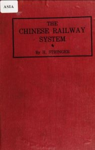 The Chinese railway system by Harold Stringer - 1922
